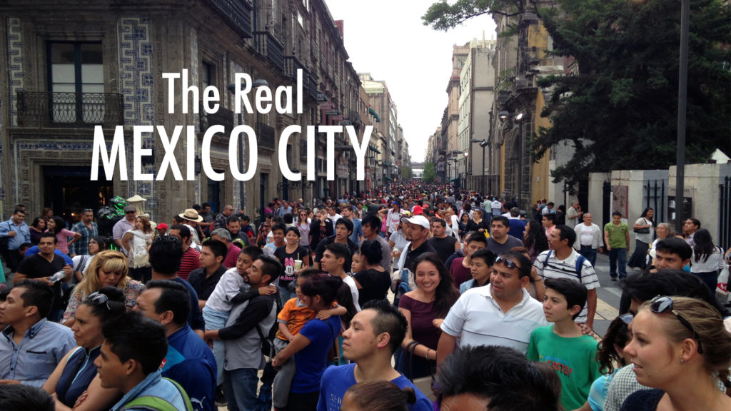 Live & Travel: The Real Mexico City