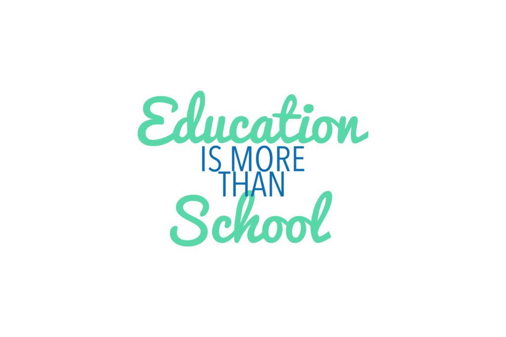 Education Is More Than School